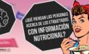 ¿Qué piensan las personas acerca de los etiquetados con información nutricional?